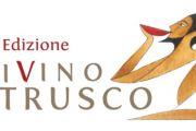 """Il """"DiVino Etrusco"""" nel Centro Storico di Tarquinia tra percorsi enologici, gastronomia, cultura, spettacoli, musica e addobbi speciali"""