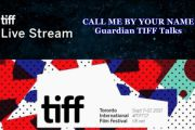 TIFF 2017 Live Stream: CALL ME BY YOUR NAME Guardian TIFF Talks