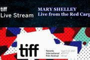 TIFF 2017 Live Stream: MARY SHELLEY Live from the Red Carpet