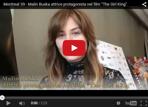 Montreal 39 Malin Buska attrice protagonista nel film The Girl King