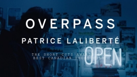 Best Canadian Short Film goes to Patrice Laliberté for Overpass