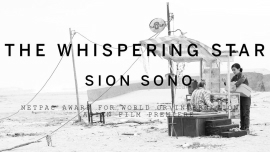 NETPAC Award for World or International Asian Film Premiere goes to Sion Sono for The Whispering Star
