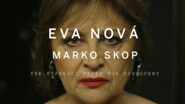 Prize of the International Federation of Film Critics FIPRESCI for the Discovery programme is awarded to Marko Škop for Eva Nová
