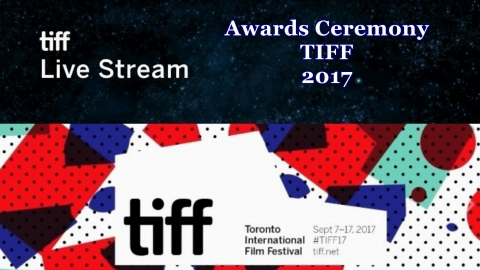 TIFF Awards Ceremony -  Streaming