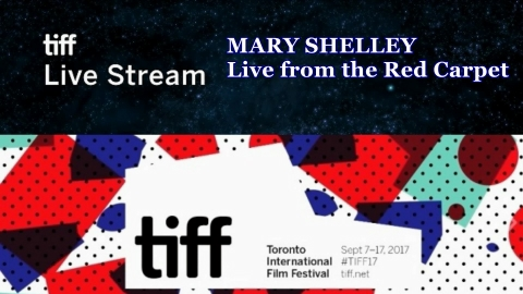 TIFF 2017 Live Stream - MARY SHELLEY Live from the Red Carpet
